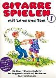 Gitarren spielen mit Lena und Tom Band 1 - die beliebte Gitarrenschule für Kinder ab 8 Jahre (Noten)
