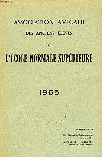 ASSOCIATION AMICALE DES ANCIENS ELEVES DE L'ECOLE NORMALE SUPERIEURE 1966. MORTS POUR LA PATRIE/ ALLOCUTION DU PRESIDENT/ RAPPORT DU SECRETAIRE, COMPTE RENDU, SCRUTIN, CONSEIL D'ADMINISTRATION / LISTE DES MEMBRES...