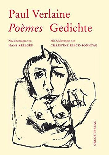 Poèmes - Gedichte: Neu übertragen von Hans Krieger. Mit Zeichnungen von Christine Rieck-Sonntag