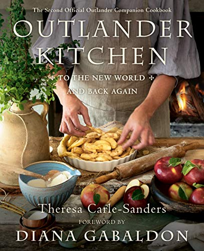 Outlander Kitchen: To the New World and Back Again: The Second Official Outlander Companion Cookbook (English Edition)