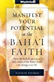 Manifest Your Potential in the Baha'i Faith (Whyunite?)