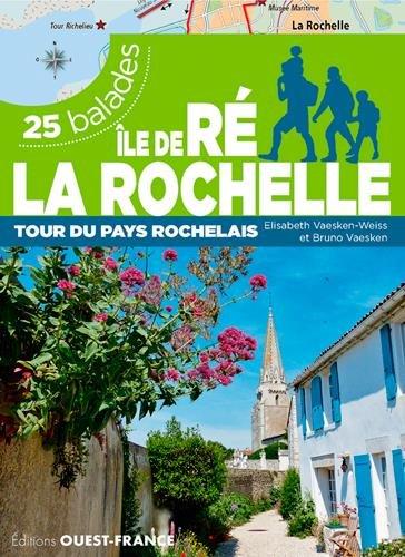 ILE DE RE - LA ROCHELLE - 14 BALADES par VAESKEN-WEISS-VAESKE