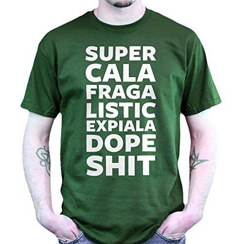 Super Cala Fragilistic Expiala Dope Shit Hip Hop T-shirt Jungle Green