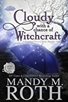 Cloudy with a Chance of Witchcraft: A Paranormal Women's Fiction Romance Novel (Grimm Cove Book 1) (English Edition)
