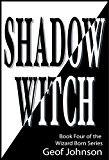 Shadow Witch: Book Four of the Wizard Born Series