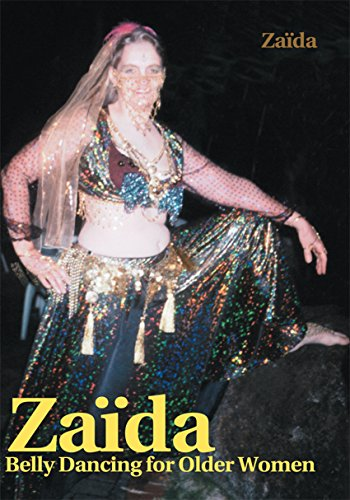 Zaida: Belly Dancing for Older Women (English Edition) por Zaïda