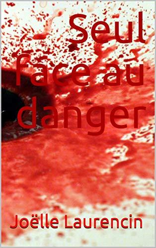 Couverture du livre Seul face au danger
