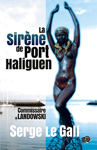 La sirne de Port-Haliguen: Commissaire Landowski