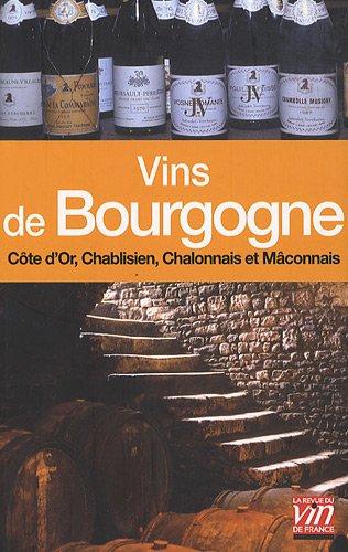 Vins de Bourgogne : Côte de Nuits, Chablis, Côte de Beaune, Chalonnais et Mâconnais