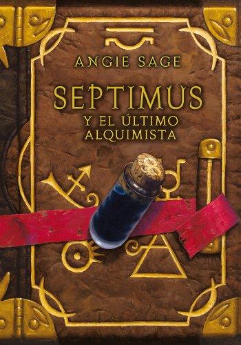 Septimus y el último alquimista (Septimus 3) por Angie Sage