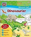 WAS IST WAS Junior Mitmachheft Dinosaurier: Spiele, Rätsel, Sticker (WAS IST WAS Junior Mitmach-Hefte) - Sabine Schuck