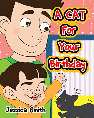 A Cat For Your Birthday: Cute children pictures book with stunning illustrations. (English Edition)
