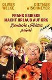 Frank Bsirske macht Urlaub auf Krk: Deutsche Helden privat - Oliver Welke, Dietmar Wischmeyer