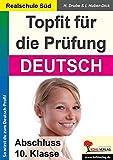 Topfit für die Prüfung / Deutsch (Realschule): Abschluss 10. Klasse (Realschule Süd)