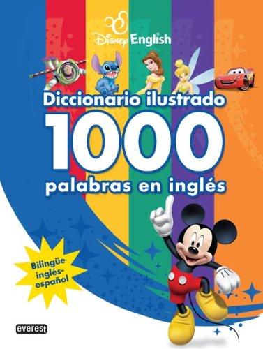 Disney English. Diccionario ilustrado. 1000 palabras en inglés: Bilingüe inglés-español (Disney English / Libros singulares)