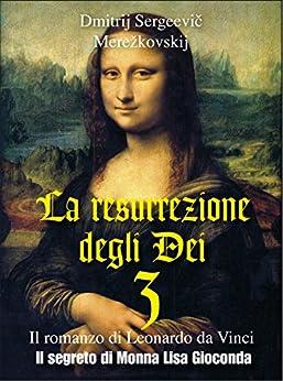 La resurrezione degli Dei 3 – Il segreto di Monna Lisa Gioconda (Gli Imperdibili) di [Dmitrij Sergéevic Merežkovskij]