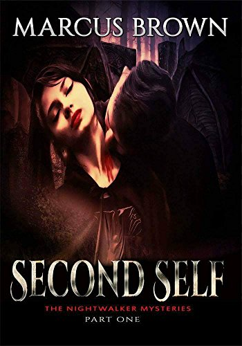Second Self: The Nightwalker Mysteries - Part One