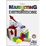 Marketing & distribuzione. Con espansione online. Per gli Ist. tecnici e professionali