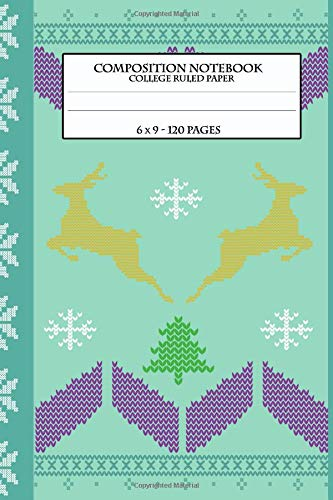 Composition Notebook: Cute Ugly Christmas Sweater Reindeer Snowflake Xmas Tree Heart Design - 120 Pages - College Ruled Line Paper (Sweater Ideen Xmas Ugly)