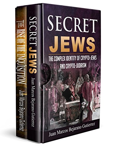 Secret Jews-The Rise of the Inquisition Box Set: The Complex Identity of Crypto-Jews and Crypto-Judaism/An Introduction to the Spanish and Portuguese Inquisitions (1) (English Edition)