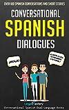 #6: Conversational Spanish Dialogues: Over 100 Spanish Conversations and Short Stories (Conversational Spanish Dual Language Books)