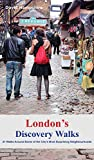 London's Discovery Walks: 21 Walks Around Some of the City's Most Interesting Suburbs (London Walks) [Idioma Inglés]