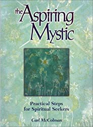 The Aspiring Mystic: Practical Steps for Spiritual Seekers by Carl McColman (2000-10-02)