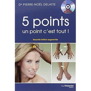 5 points, un point c'est tout ! : Les vingt et un circuits de cinq points de PBA (Psycho bio acupressure) à faire vous même qui vont révolutionner votre vie (1DVD)