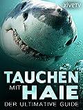 Tauchen mit Haie: Der ultimative Guide [OV]