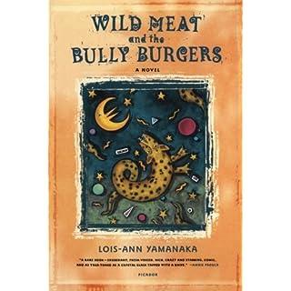 Wild Meat and the Bully Burgers: A Novel by Lois-Ann Yamanaka (2006-01-24)