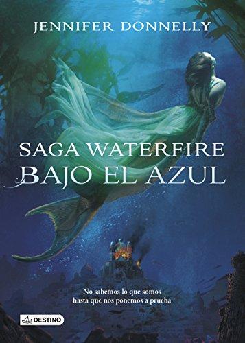 Bajo el azul: Waterfire 1 (La Isla del Tiempo Plus)