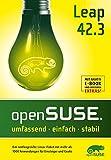 openSUSE Leap 42.3: Das umfangreiche Linux-Paket mit mehr als 1000 Anwendungen für Einsteiger und Geeks -