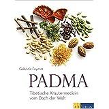 Padma. Tibetische Kräutermedizin vom Dach der Welt