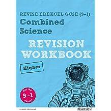 Revise Edexcel GCSE (9-1) Combined Science Higher Revision Workbook: for the 9-1 exams (Revise Edexcel GCSE Science 16)