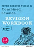 Revise Edexcel GCSE (9-1) Combined Science Higher Revision Workbook: for the 9-1 exams (Revise Edexcel GCSE Science 16)