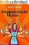 Doppelschicht Mutter: Ankes Zeitmanag...