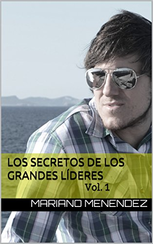 los-secretos-de-los-grandes-lideres-vol-1-spanish-edition