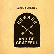 Beware & Be Grateful by Maps & Atlases (2012) Audio CD