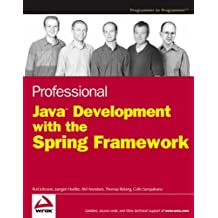Professional Java Development with the Spring Framework by Johnson, Rod, Hoeller, Juergen, Arendsen, Alef, Risberg, Tho (2005) Paperback