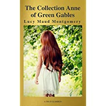 The Collection Anne of Green Gables (A to Z Classics) (English Edition)