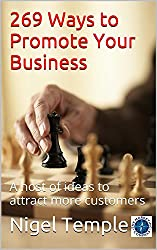 269 Ways to Promote Your Business: A host of ideas to attract more customers (English Edition)