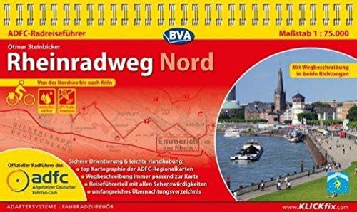 ADFC-Radreiseführer Rheinradweg Nord 1:75.000 praktische Spiralbindung, reiß- und wetterfest, GPS-Tracks Download: Von der Nordsee bis nach Köln -