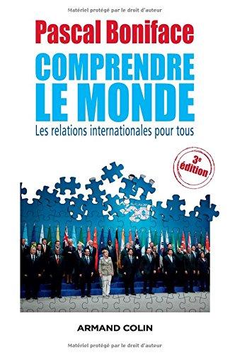 Comprendre le Monde - 3e édition - Les relations internationales pour tous