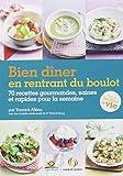 Bien dîner en rentrant du boulot : 70 recettes gourmandes, saines et rapides pour la semaine...