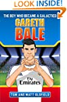 Gareth Bale: The Boy Who Became a Gal...