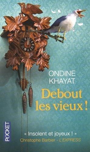 Debout les vieux ! by Ondine Khayat (2015-10-01)