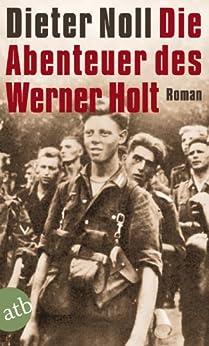 Die Abenteuer des Werner Holt: Roman einer Jugend (German Edition) by [Noll, Dieter]