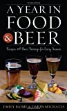 A Year in Food and Beer: Recipes and Beer Pairings for Every Season (Rowman & Littlefield Studies in Food and Gastronomy) by Emily Baime (2013-05-09)