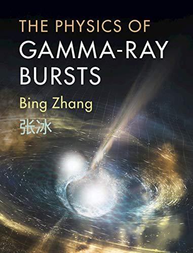 The Physics of Gamma-Ray Bursts (English Edition)