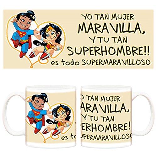 Taza Superman, Wonder Woman, Yo tan mujer Maravilla y tu tan superhombre es todo tan Sepermaravilloso